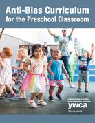 Anti-Bias Curriculum for the Preschool Classroom