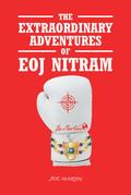 The Extraordinary Adventures of Eoj Nitram
