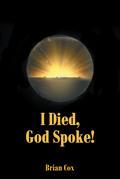 I Died, God Spoke!