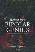 Raised by a Bipolar Genius