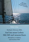 Multiple Sklerose (MS) - Auf ins neue Leben - Mit MS auf neuem Kurs