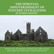 The Spiritual Impoverishment of Western Civilization
