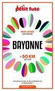 BAYONNE ET 50 KM AUTOUR 2021 Carnet Petit Futé
