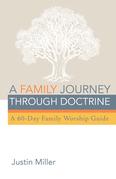 A Family Journey through Doctrine