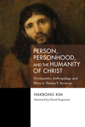 Person, Personhood, and the Humanity of Christ