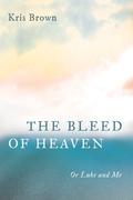 The Bleed of Heaven