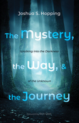 The Mystery, the Way, and the Journey