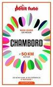 CHAMBORD ET 50 KM AUTOUR 2021 Carnet Petit Futé
