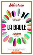 LA BAULE ET 50 KM AUTOUR 2021 Carnet Petit Futé