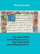 The noble Polish family Wegrzynowicz. The noble Polish family Wegrzynowicz.