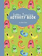 ABC Letter Tracing Activity Book for Kids Ages 3+ (Printable Version)