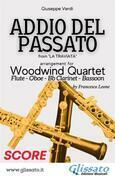 Addio del Passato - Woodwind Quartet (score)