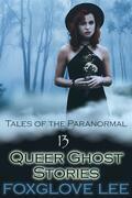 13 Queer Ghost Stories