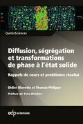 Diffusion, ségrégation et transformations de phase à l'état solide
