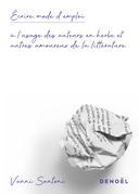 Écrire, mode d'emploi. À l'usage des auteurs en herbe et autres amoureux de la littérature