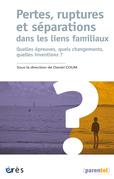 Pertes, ruptures et séparations dans les liens familiaux