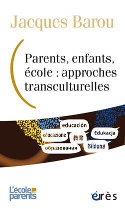 Parents, enfants, école : approches transculturelles