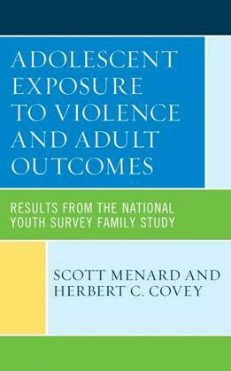 Adolescent Exposure to Violence and Adult Outcomes