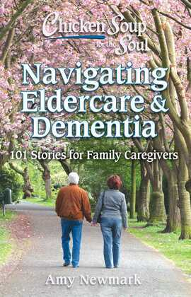 Chicken Soup for the Soul: Navigating Eldercare & Dementia