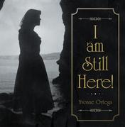 I Am Still Here!