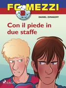 FC Mezzi 8 - Con il piede in due staffe