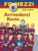 FC Mezzi 6 - Arrivederci Kevin
