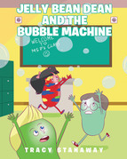 Jelly Bean Dean and the Bubble Machine