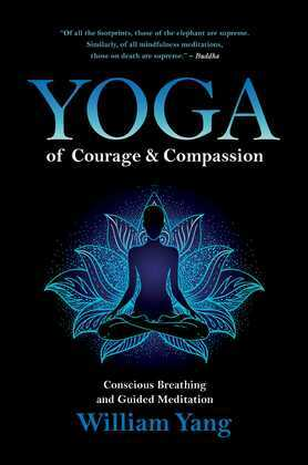 Yoga of Courage and Compassion