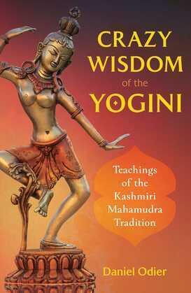 Crazy Wisdom of the Yogini