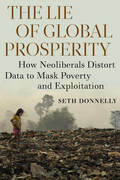 The Lie of Global Prosperity