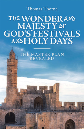 The Wonder and Majesty of God's Festivals and Holy Days
