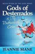 Gods of Desterrados & the Unbreakable Curse