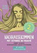 Nachhausekommen mit Hypnose in Trance, 2. Buch