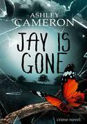 Jay Is Gone