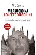 Milano ordina: uccidete Borsellino