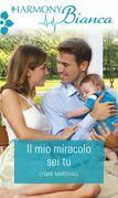 Il mio miracolo sei tu