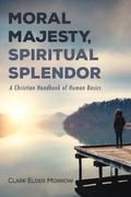 Moral Majesty, Spiritual Splendor