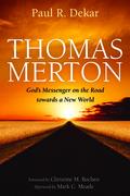 Thomas Merton: God's Messenger on the Road towards a New World