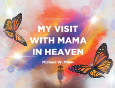My Visit with Mama in Heaven