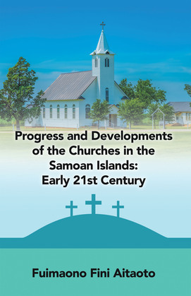 Progress and Developments of the Churches in the Samoan Islands: Early 21St Century