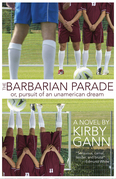 The Barbarian Parade, or Pursuit of an Unamerican Dream