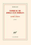 Tombeau de Jorge Luis Borges suivi d' Autres stèles