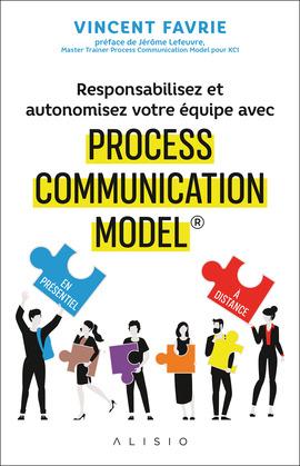 Responsabilisez et autonomisez votre équipe avec Process Communication Model®