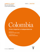 Colombia. Crisis imperial e independencia. 1808/1830