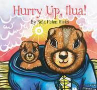 Hurry Up, Ilua!