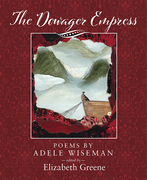 The Dowager Empress: Poems by Adele Wiseman