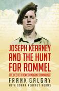 Joseph Kearney and the Hunt for Rommel