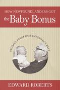 How Newfoundlanders Got the Baby Bonus