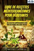 Livre De Recettes Méditerranéennes Pour Débutants