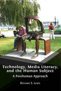 Technology, Media Literacy, and the Human Subject